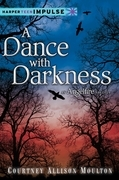 Courtney Allison Moulton - A Dance with Darkness: An Angelfire Novella