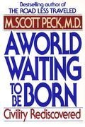 A World Waiting to Be Born: Civility Rediscovered