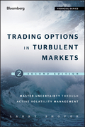 Trading Options in Turbulent Markets: Master Uncertainty Through Active Volatility Management