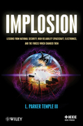Implosion: Lessons from National Security, High Reliability Spacecraft, Electronics, and the Forces Which Changed Them