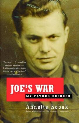 Joe's War: My Father Decoded