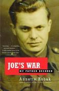 Joe's War: My Father Decoded