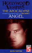 Hollywood Vampire: The Apocalypse - An Unofficial and Unauthorised Guide to the Final Season of Angel