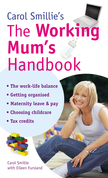 Carol Smillie's The Working Mum's Handbook