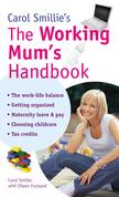 Carol Smillie's The Working Mum's Handbook