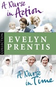 Evelyn Prentis Bundle: A Nurse in Time/A Nurse in Action