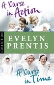 Evelyn Prentis Bundle: A Nurse in Time/A Nurse in Action
