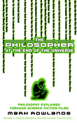 The Philosopher At The End Of The Universe