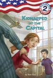 Capital Mysteries #2: Kidnapped at the Capital
