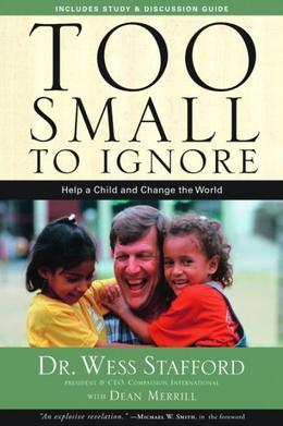 Too Small to Ignore: Why the Least of These Matters Most