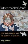 Other People's Stories: Entitlement Claims and the Critique of Empathy