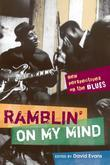 Ramblin' on My Mind: New Perspectives on the Blues