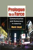 Prologue to a Farce: Communication and Democracy in America