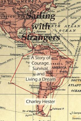 Sailing with Strangers: A Story of Courage, Survival, and Living a Dream