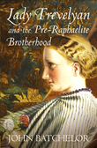 Lady Trevelyan and the Pre-Raphaelite Brotherhood