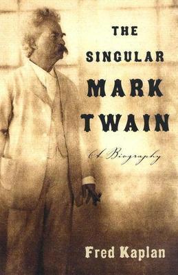 The Singular Mark Twain: A Biography