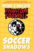 Phantom Football: Soccer Shadows