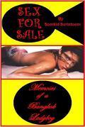 Sex For Sale: Memoirs of a Bangkok Ladyboy
