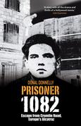 Prisoner 1082: Escape from Crumlin Road Prison, Europe's Alcatraz