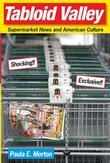 Tabloid Valley: Supermarket News and American Culture
