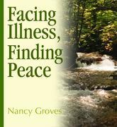 Facing Illness, Finding Peace