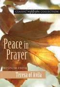 Peace in Prayer: Wisdom from Teresa of Avila