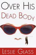 Over His Dead Body: A Novel of Sweet Revenge
