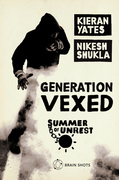 Summer of Unrest: Generation Vexed: What the English Riots Don't Tell Us About Our Nation's Youth