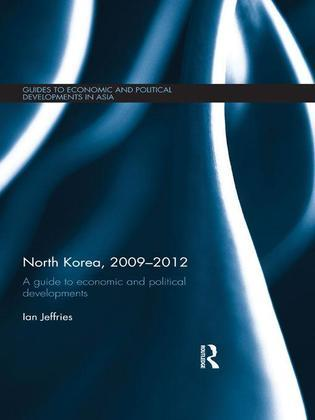North Korea, 2009-2012: A Guide to Economic and Political Developments