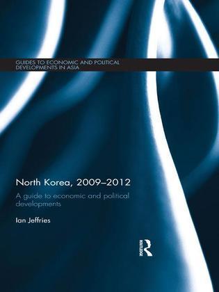 North Korea, 2009-2012: A Guide to Economic and Political Developments