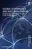 Global Governance and Ngo Participation: Shaping the Information Society in the United Nations