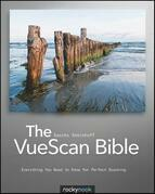 The VueScan Bible: Everything You Need to Know for Perfect Scanning