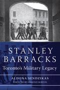 Stanley Barracks: Toronto's Military Legacy