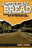 American Bread: Chronic Lyme Disease and the Tao of the Open Road