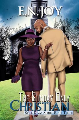 The Sunday Only Christian: Still Divas Series Book Three
