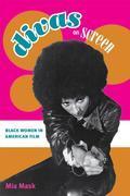 Divas on Screen: Black Women in American Film