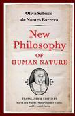New Philosophy of Human Nature: Neither Known to nor Attained by the Great Ancient Philosophers, Which Will Improve Human Life and Health