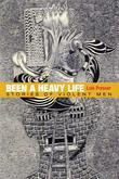 Been a Heavy Life: Stories of Violent Men