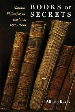 Books of Secrets: Natural Philosophy in England, 1550-1600