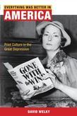 Everything Was Better in America: Print Culture in the Great Depression