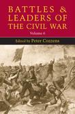 Battles and Leaders of the Civil War: Volume 6