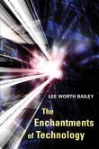 The Enchantments of Technology