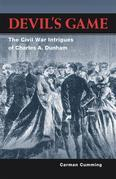 Devil's Game: The Civil War Intrigues of Charles A. Dunham
