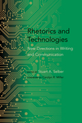 Rhetorics and Technologies: New Directions in Writing and Communication
