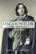 Oscar Wilde in America: The Interviews