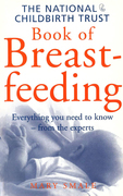 The National Childbirth Trust Book Of Breastfeeding