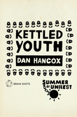 Summer of Unrest: Kettled Youth