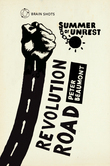 Summer of Unrest: Revolution Road