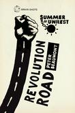 Summer of Unrest: Revolution Road