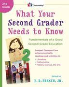 What Your Second Grader Needs to Know: Fundamentals of a Good Second-Grade Education Revised